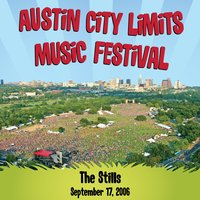 Live At Austin City Limits Music Festival 2006: The Stills